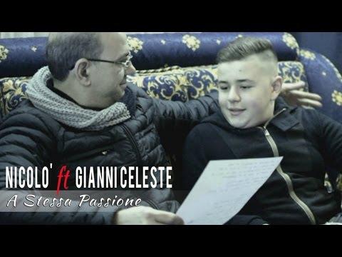 Nicolò Ft. Gianni Celeste - A Stessa Passione (Video Ufficiale)