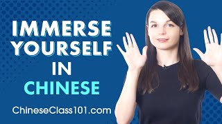 5 Ways to Immerse Yourself in Chinese without living in China