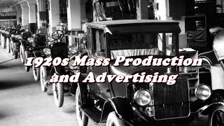 History Brief: Mass Production and Advertising in the 1920s
