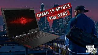 OMEN 15-5018TX Play GTA 5 PC (Online)