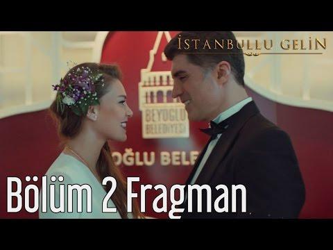 İstanbullu Gelin 2. Bölüm Fragman