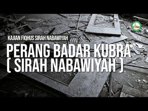Perang Badar Kubra ( Sirah nabawiyah )  - Ustadz Ahmad Zainuddin Al Banjary
