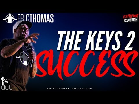 Eric Thomas | The Keys 2 Success (Eric Thomas Session)