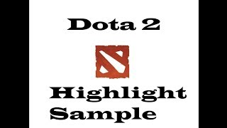 Dota 2 Highlights Sample by Chrony