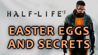 Half Life 2 All Easter Eggs And Secrets HD