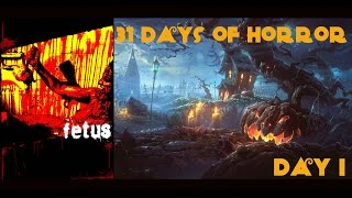 31 Days of Horror II   Day I: Fetus (2008)   Morbid Vision Films
