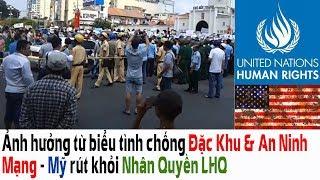 MN - 06202018 - Ảnh hưởng từ biểu tình chống Đặc Khu & An Ninh Mạng - Mỹ rút khỏi Nhân Quyền LHQ