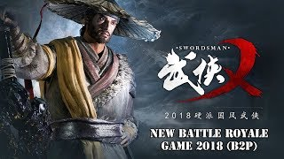 Swordsman X (武侠X) - Official Open Beta Gameplay Trailer New Wuxia Battle Royale Game 2018 (B2P)