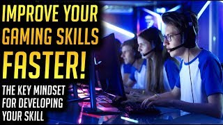 How to Improve Your Gaming Skills FASTER - Growth Mindset for Esports Players