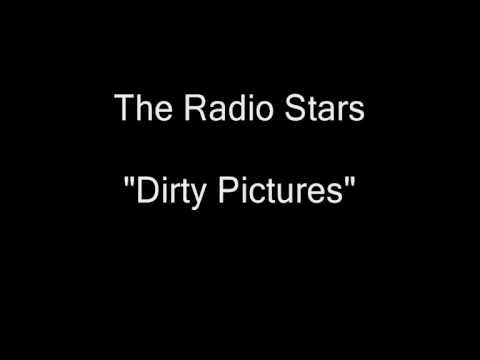 The Radio Stars - Dirty Pictures [hq Audio] video