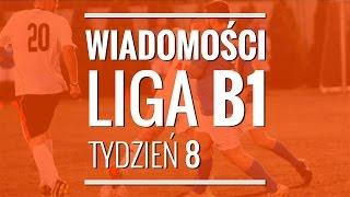 Wiadmości z Ligi B1: 8 tydzień (FLS Jesień 2015)