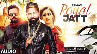 ROYAL JATT Full Audio Song | R MAAN | Desi Routz | Latest Punjabi Songs