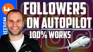 HOW TO GET MORE FOLLOWERS ON INSTAGRAM ON COMPLETE AUTOPILOT