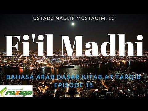 Ustadz Nadlif Mustaqim - Bahasa Arab Dasar 18 - Fi'il Madhi