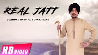 Real Jatt | Gurmukh Hans Ft. Yuvraj Hans | New Punjabi Songs 2017 | Shemaroo Punjabi