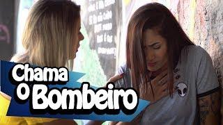 CHAMA O BOMBEIRO