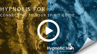 Hypnosis for meeting your spirit guide