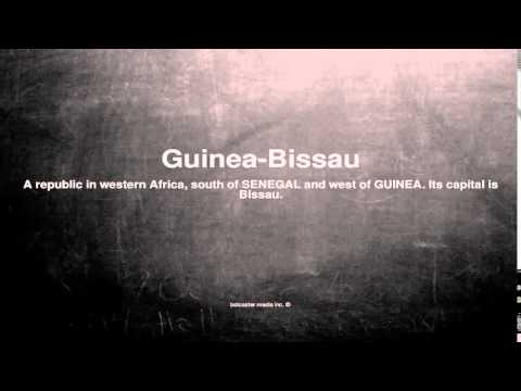 Medical vocabulary: What does Guinea-Bissau mean