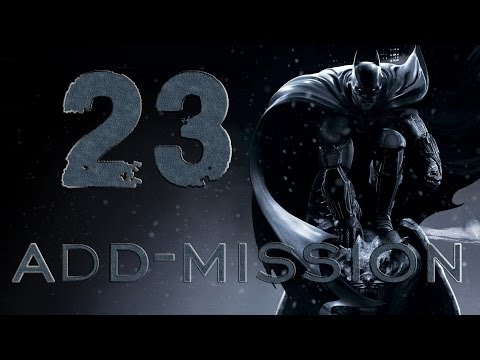 Batman: Arkham Origins #23 Addons Anarchy (Прохождение Walktrough let's play)
