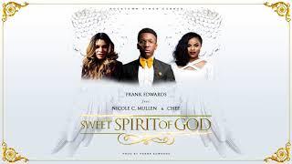 Frank Edwards - Sweet Spirit Of God feat. Nicole C. Mullen and Chee (prod. Frank Edwards)