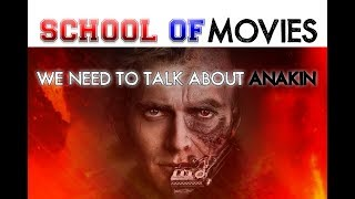 We Need to Talk About Anakin - School of Movies