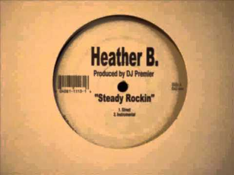 Heather B - Steady Rockin' (prod. by DJ Premier)