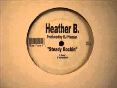 Heather B - Steady Rockin' (prod. by DJ Premier)