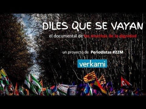 DILES QUE SE VAYAN - Documental de las Marchas de la Dignidad - @Periodistas22M