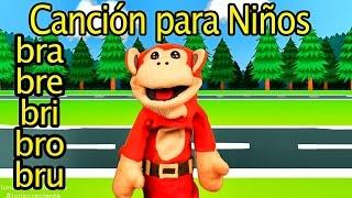 Cancion bra bre bri bro bru - El Mono Sílabo - Canciones infantiles
