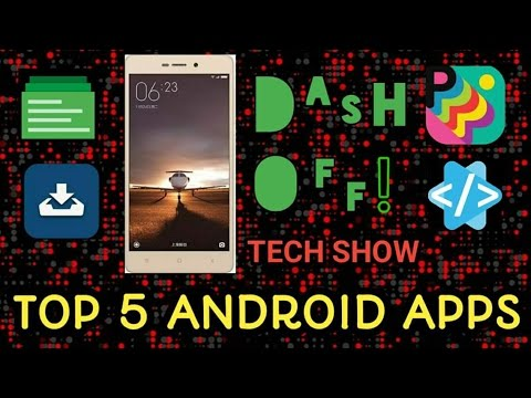 Top 5 Awesome  Android Apps You Must Have!!