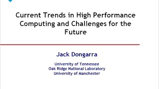 """Current Trends in High Performance Computing and Challenges for the Future,"" with Jack Dongarra"
