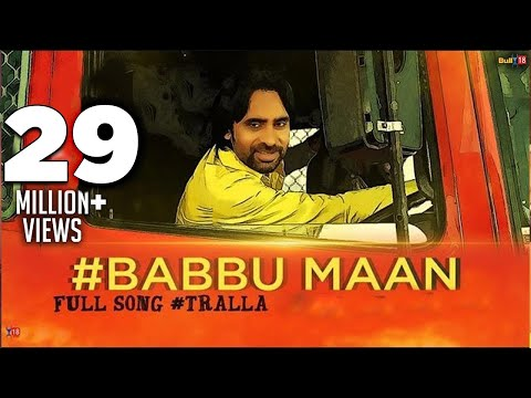 Babbu Maan - Tralla ||| Full Video ||| 2013 ||| Talaash