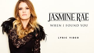 Jasmine Rae When I Found You Audio