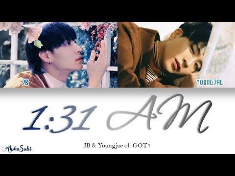 JB & Youngjae [영재] GOT7 [갓세븐] - 1:31AM (잘 지내야해) 가사/Lyrics [Han|Rom|Eng]