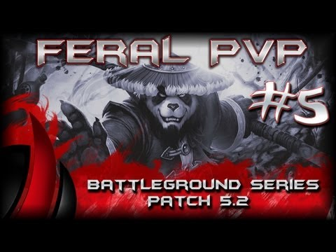 WoW Feral Druid MoP 90 PvP Patch 5.2 - Part #5: Feral PvP Random Battleground Series