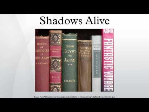 Shadows Alive
