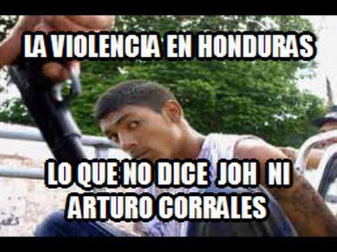 Violencia en Honduras, lo que Juan Orlando y Arturo Corrales quieren ocultar.