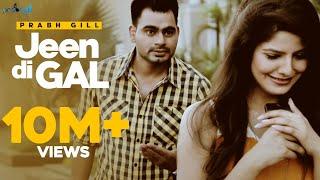 download lagu Prabh Gill - Jeen Di Gal Feat Raxstar  gratis