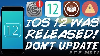 iOS 12 OFFICIALLY RELEASED! DO NOT UPDATE IF YOU WANNA JAILBREAK!
