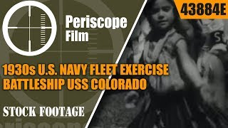 1930s U.S. NAVY FLEET EXERCISE  BATTLESHIP USS COLORADO 43884e