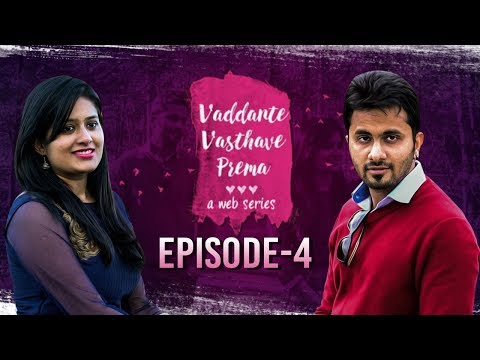 Vaddante Vasthave Prema | Episode 4 | Telugu Web Series - Wirally
