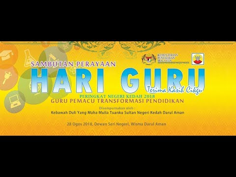 HARI GURU NEGERI KEDAH 2018 - DISK 01 (RECORDING VERSION)