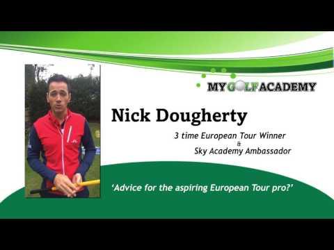 Nick Dougherty - Advice For The Aspiring European Tour Pro
