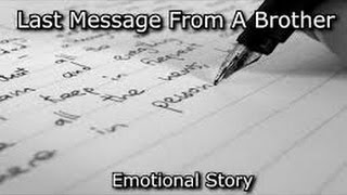 Last Message From A Brother- Very Emotional Story