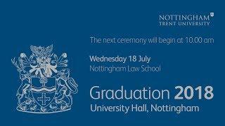 NTU Graduation 2018 Ceremony 5: Nottingham Law School, 10 am