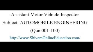 #Assistant Motor Vehicle #Inspector (#AUTOMOBILE #ENGINEERING Que 001 to 100 )- part - 1