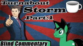 Turnabout Storm | Part - 1 【Blind Commentary】