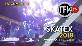 Documental Skatex 2018 TFKTV