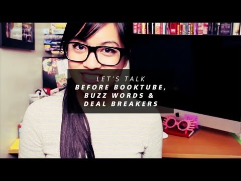 Let's Talk - Before BookTubing, Buzz Words, and Deal Breakers