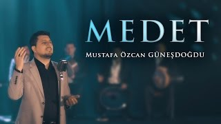 MEDET - Mustafa Özcan GÜNEŞDOĞDU - NEW CLIP 2017 ( OFFICIAL VIDEO )
